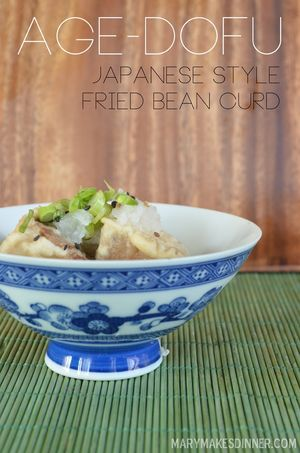 Age Dofu - Japanese Style Fried Bean Curd | www.MaryMakesDinner.com