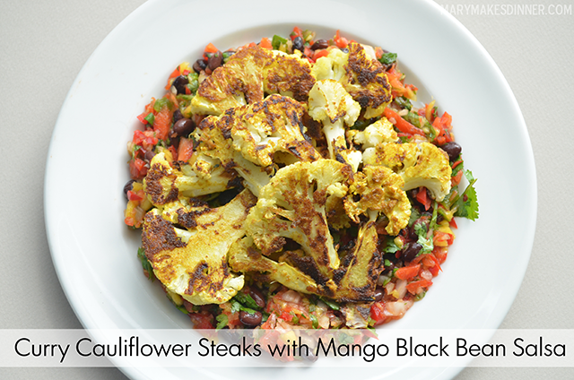 Curry Cauliflower Steaks with Mango Black Bean Salsa | MaryMakesDinner.com