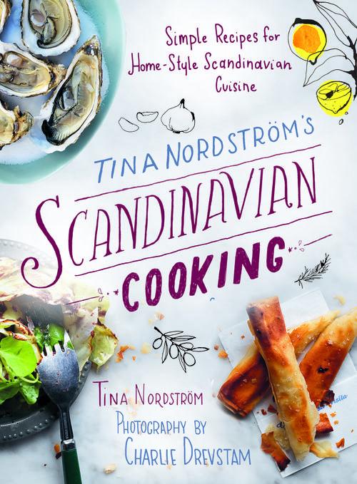 Tina Nordstrom Scandinavian Cooking 9781628736519