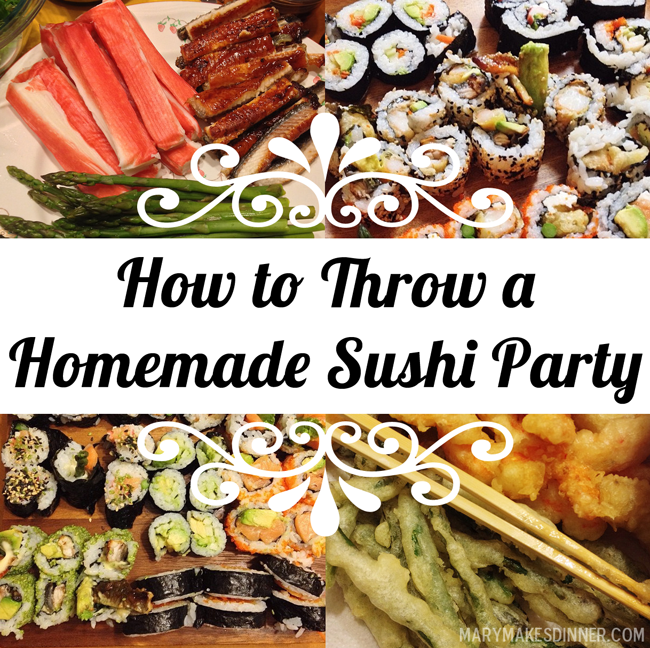 Gourmet Menu Ideas For Dinner Party Part - 27: How To Throw A Homemade Sushi Dinner Party | Mary Makes Dinner