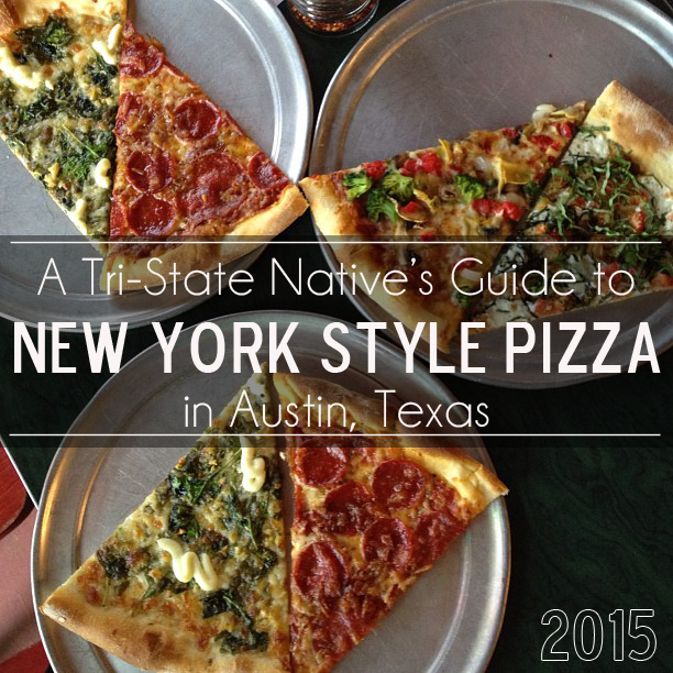 A Tri-State Native's Guide to New York Style Pizza in Austin, Texas - 2015