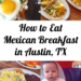How to Eat Mexican Breakfast in Austin, Texas