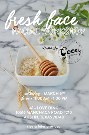 Fresh Face Facial Workshop at Love Ding - Saturday March 5